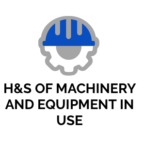 H&S OF MACHINERY AND EQUIPMENT IN USE